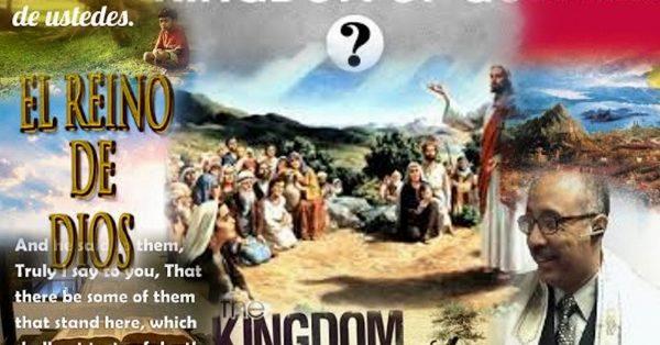 Hayan visto que el reino de Dios